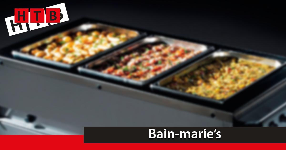 Bain Marie's